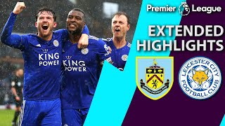 Burnley v. Leicester City | PREMIER LEAGUE EXTENDED HIGHLIGHTS | 3/16/19 | NBC Sports