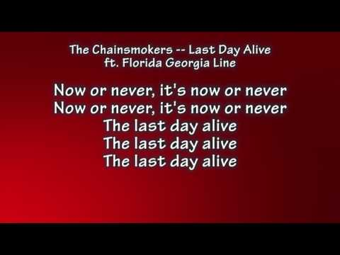 Chainsmokers -- Last Day Alive ft. Florida Georgia Line Lyrics 1 Hour Loop