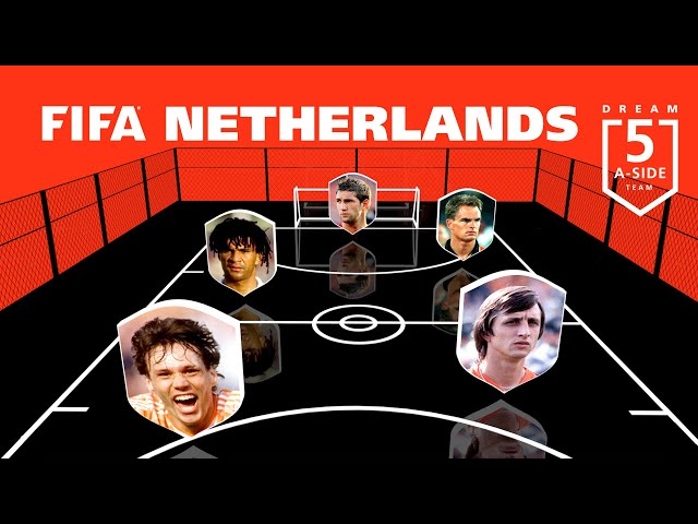 Netherlands' Best Ever 5-A-Side Team? | FIFA World Cup