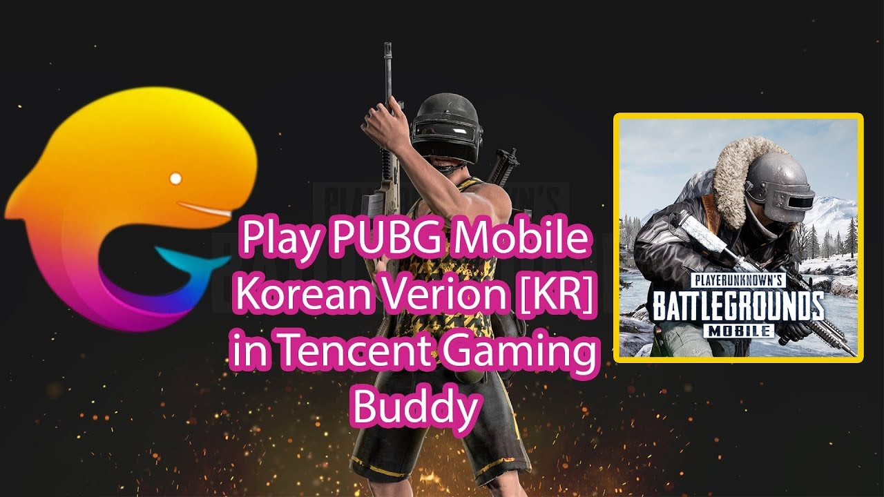 install PUBG Mobile Korean version [KR] in tencent gaming buddy