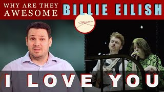 Billie Eilish - I Love You - Live at the Greek - Why Are They AWESOME?  - Dr. Marc  - Reaction