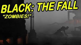 Black: The Fall | ZOMBIE SURVIVAL | Limbo-looking-game!