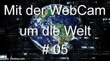 05. Live webcams of the world , Prag, CZ, Budapest, Ungarn, Koza, Kroatien, HD, Deutsch