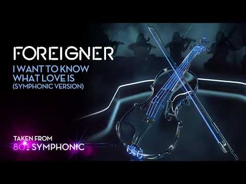 Foreigner - I Want To Know What Love Is (Symphonic Version) (Official Audio)