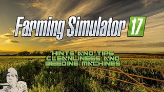 Farming Simulator 2017 - Hints and Tips - Cleanliness & Weeders