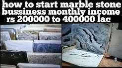 How to start marble stone business. shop open your margin monthly income rs 200000 to 400000