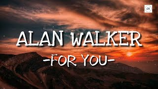 Alan Walker Ft. Dua Lipa - For You (Lyrics)