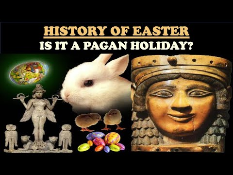HISTORY OF EASTER: IS IT A PAGAN HOLIDAY?