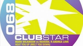 Mark Wilkinson, Redsoul, Andrea Love - Heat You Up (Melt You Down)