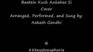 Baatein Kuch Ankahee Si (Cover + Vocals) by Aakash Gandhi