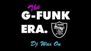DJ Wax On. G Funk Era