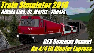Train Simulator 2016 • Albula Line: St Moritz - Thusis • GEX Summer Ascent • Glacier Express