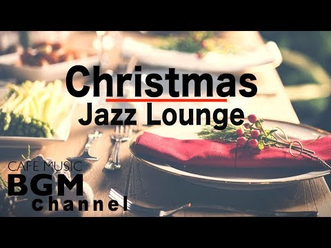 Relaxing Christmas Jazz Music - Chill Out Christmas Music - Christmas Music Playlist