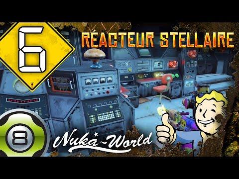 Besoin de plus de réacteurs stellaire ! - Ep.6 - Nuka-World - Fallout 4 FR