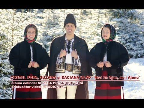 Grup colindători - Costel Popa, Suzana si Daciana Vlad - Nici un Ajun nu-i Ajunu