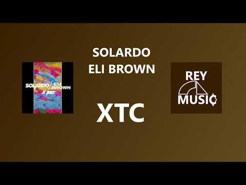 Solardo, Eli Brown - XTC