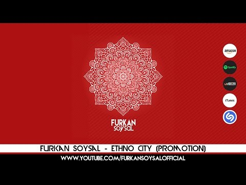 Ethno City - Furkan Soysal [Album Promotion]