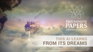 This AI Learns From Its Dreams  | Two Minute Papers #247