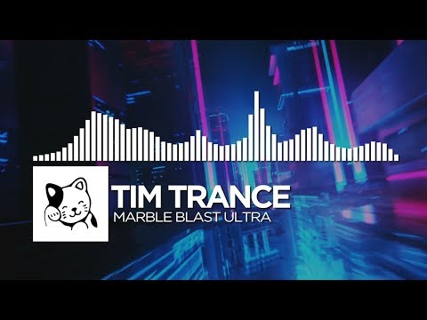 Tim Trance - Marble Blast Ultra