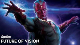 Vision Future in Marvel Cinematic Universe | SuperSuper