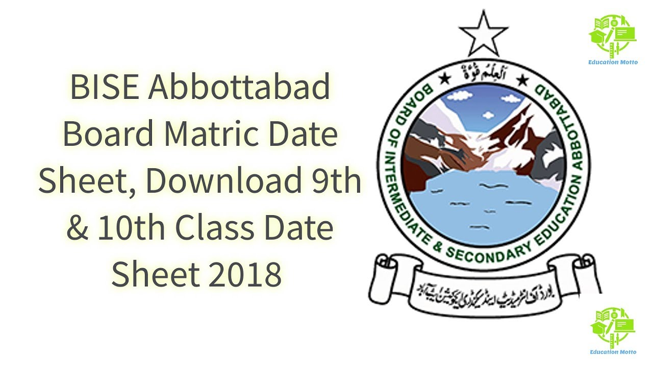 BISE Abbottabad Board Matric Date Sheet Download 9th And 10th Class 2018