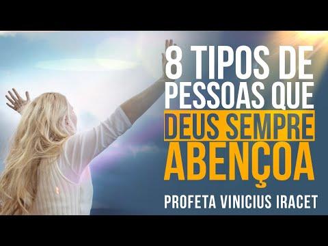 8 TIPOS DE PESSOAS QUE DEUS SEMPRE ABENÇOA | Profeta Vinicius Iracet