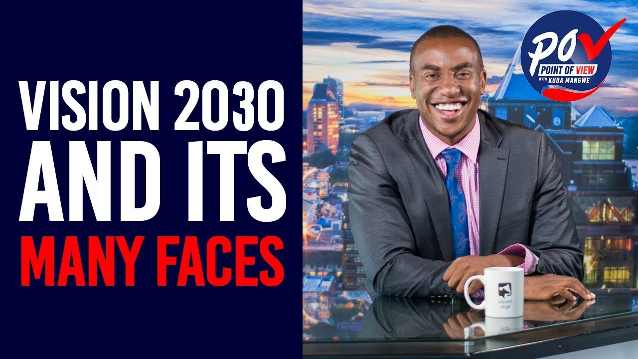 Vision 2030. But What Happened to Vision 2020? | Point of View with Kuda Mangwe