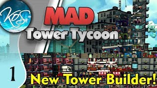 Mad Tower Tycoon Ep 1: MAD TOWER BUILDING - Let