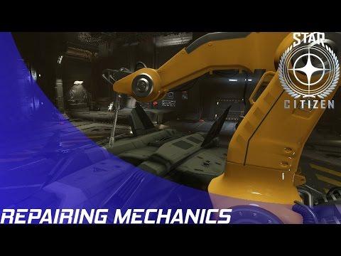 Star Citizen: Repairing Mechanics!