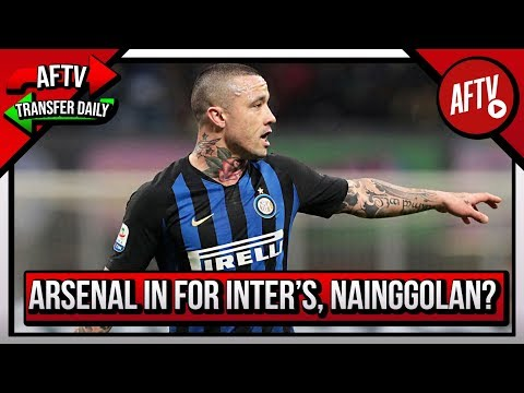 Arsenal In Pole Position For Bad Boy Nainggolan | AFTV Transfer Daily