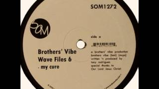 Brothers Vibe - My Cure