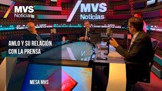 AMLO y su relación con la prensa: Mesa MVS