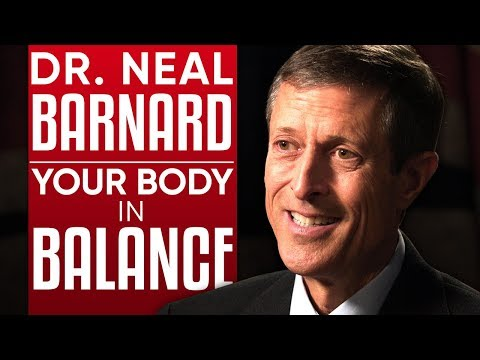 DR.NEAL BARNARD - YOUR BODY IN BALANCE: Will A Vegan Diet Improve Your Health? Part 1/2| London Real