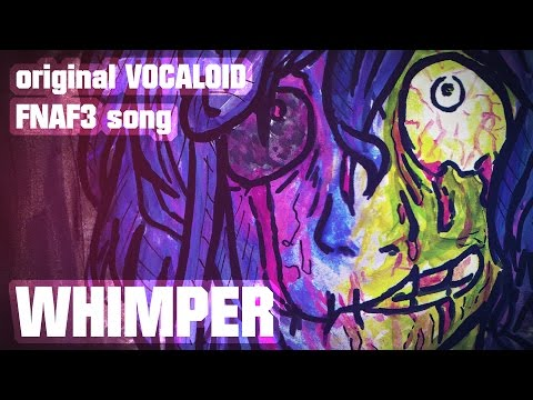 WHIMPER - FIVE NIGHTS AT FREDDY'S 3 song feat. Kaito [original] + MP3 DL!