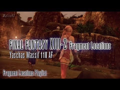 Final Fantasy XIII-2 : Fragment Locations - Yaschas Massif 110 AF [6/6]