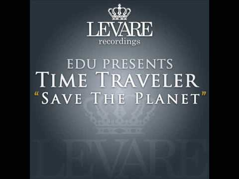 EDU pres. Time Traveler - Save The Planet (Original Soft Mix) [HQ]
