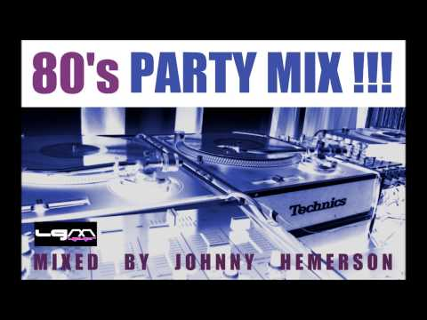 80's PARTY MIX !!!