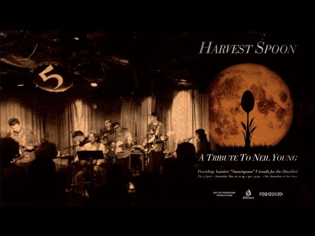 Harvest Spoon: A Tribute to Neil Young (Smartspoon Benefit Show)