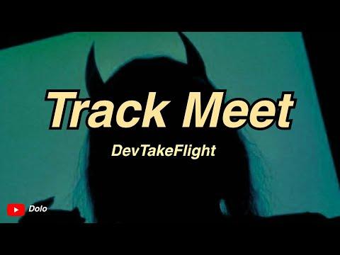 DevTakeFlight - Track Meet (Lyrics) - 동영상