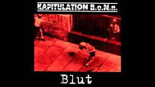 Kapitulation B.o.N.n. - Blut [Full Album]