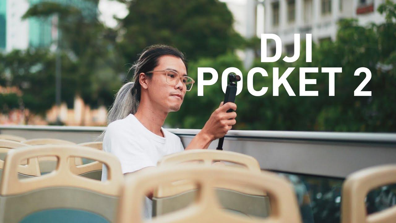 DJI Pocket 2 // Quay cinematic và chống rung ngon chớ!!!