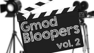 GMOD BLOOPERS! Vol 2 (Garry