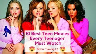 10 Best Teen Movies Every Teenager Must Watch Before Turning 20
