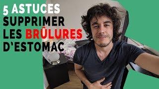5 ASTUCES POUR SUPPRIMER LES BRÛLURES D'ESTOMAC