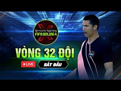 TRỰC TIẾP: VÒNG 32 MOCHA XGAMING FIFA ONLINE 4 (P2)