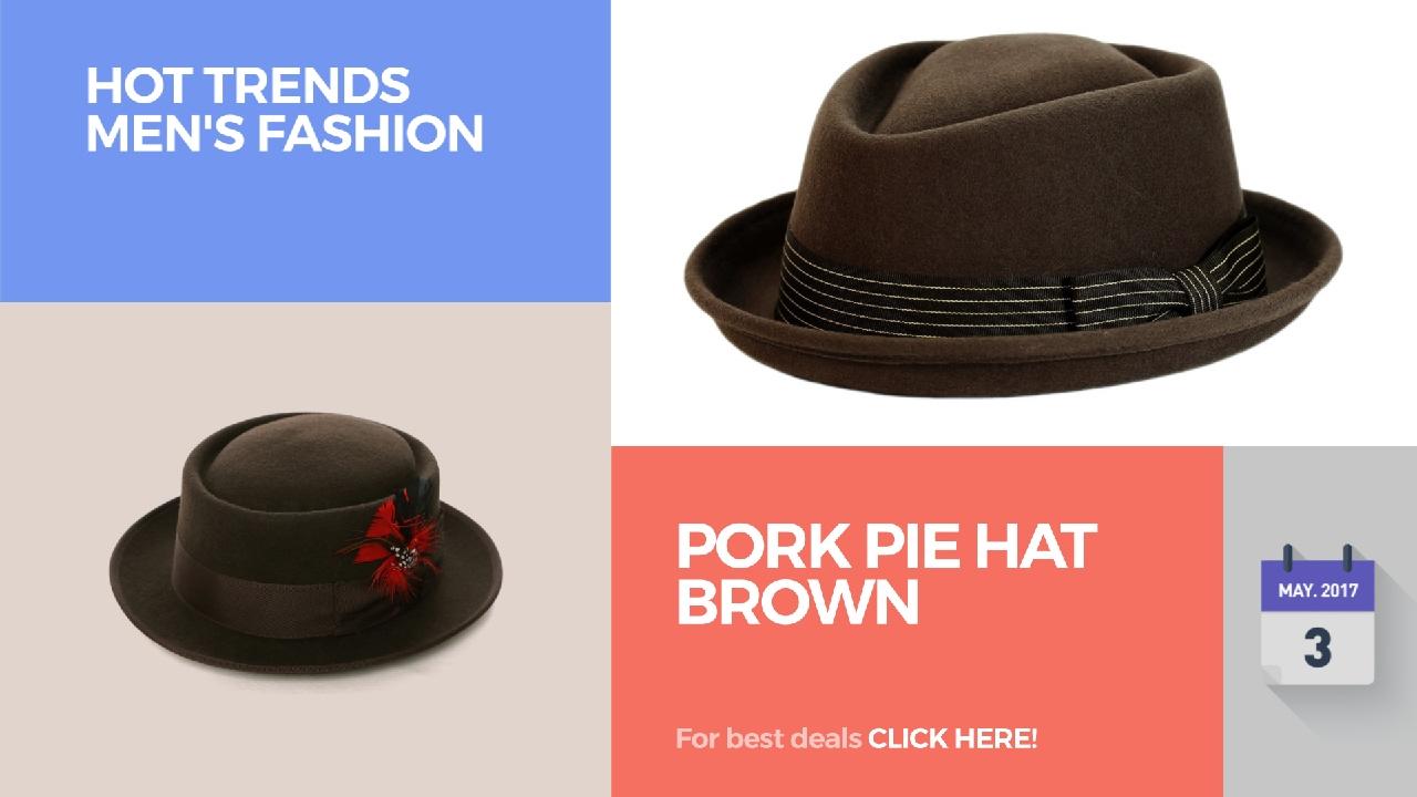 6dea7c8d381 Pork Pie Hat Brown Hot Trends Men s Fashion - YouTube