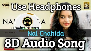 Lisa Mishra - Nai Chahida (8D Audio) | Kunaal Vermaa | 8D Bass King I