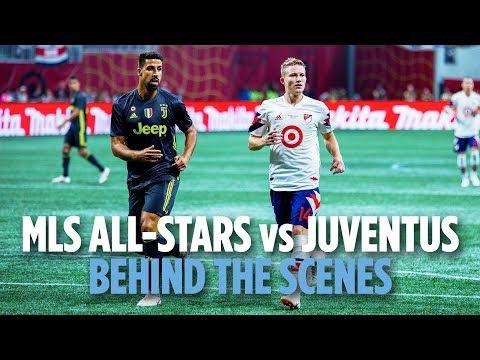 BEHIND THE SCENES   MLS All-Stars vs. Juventus   08.01.18