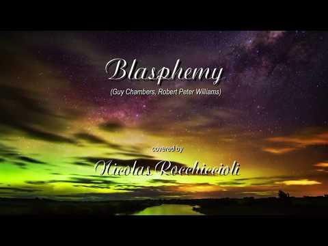 Blasphemy - Robbie Williams (covered By Nicolas Rocchiccioli)