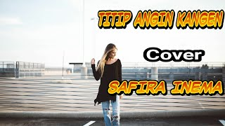 Download lagu titip angin kangen-gonoskun(cover-safira inema vidio-Lyirick)